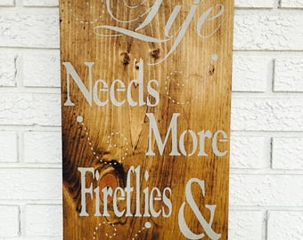Life Needs More Fireflies and Front Porches, Outdoor Sign, Rustic Wood Sign, Porch Decor, Camping Sign, Outdoor Living Sign