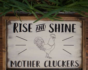 Rise And Shine Mother Cluckers Rooster Wood Sign