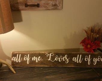 Gorgeous wooden sign all of me loves all of you