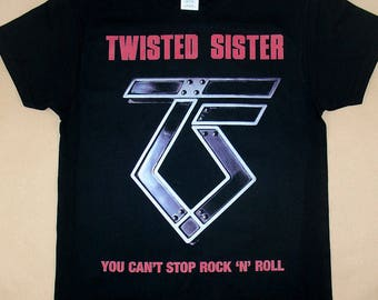 Twisted Sister, You Cant Stop Rock N Roll, T-shirt 100% Cotton
