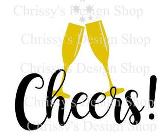 Cheers New Year SVG / champagne svg / cheers dxf / cheers eps / champagne clip art / Happy New year svg / adult new year / new year party
