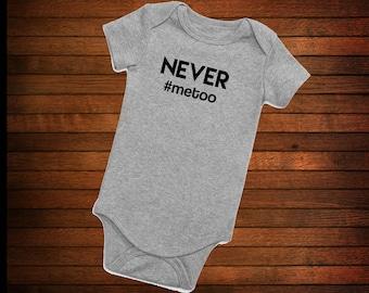 NEVER #metoo Onesie