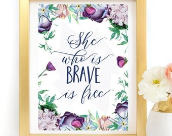 She who is brave is free Quote Poster Art Print