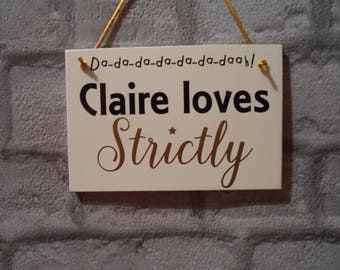 Strictly Plaque Personalised with Name Strictly Come Dancing Wooden Hanging Sign Custom Made