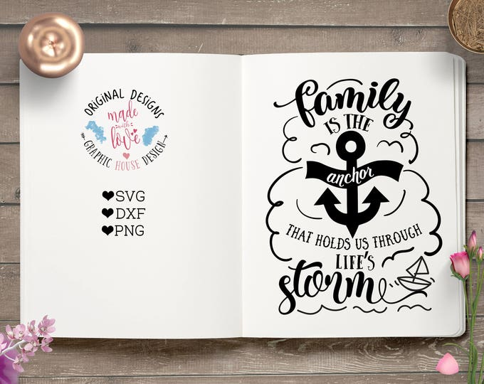 Family SVG, Family is the Anchor Cut File and Home Printable in SVG, dxf, PNG housewarming printable, Anchor cut file, family quotes