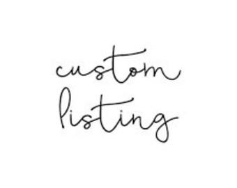 Custom listing for Karley