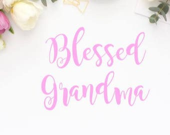 blessed grandma, blessed nana, blessed decal,
