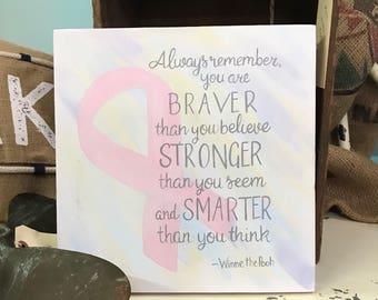 Breast Cancer Gift - Always Remember You Are Braver - Breast Cancer Awareness - Cancer Survivor - Cancer Encouragement -  Cancer Gift