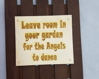 Painted noverty hanging garden inside or outside wall sign with message words. leave room in your garden for the angels to dance