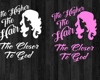 The Higher the Hair The Closer to God Vinyl Decal | Beauty Decal | Car Decal | Laptop Decal | Yeti Decal | Tease it to Jesus| Southern
