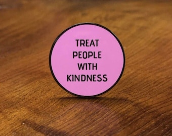 Treat People with Kindness Circle Enamel Pin