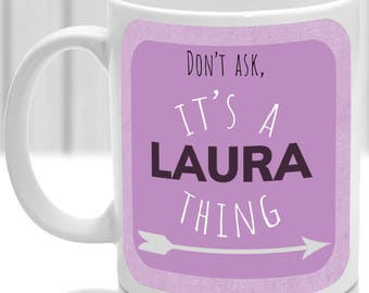 Laura's mug, It's a Laura thing, (pink)