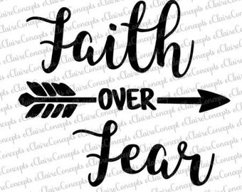 Faith Over Fear Digital Design SVG, Jpg, PNG, Pdf, Gif, Silhouette Studio Cut File