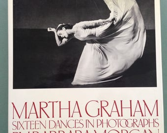 Martha GRAHAM Sixteen Dances in Photographs by BARBARA MORGAN 1st Revised 1980 hardcover/ Modern Dance/ Eric Hawkins / Merce Cunningham ...