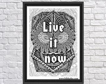 Live it now, Digital Art Print, Bohemian, Quotes,  INSTANT DOWNLOAD, black & white,  Digital Download, Gallah Wall Art