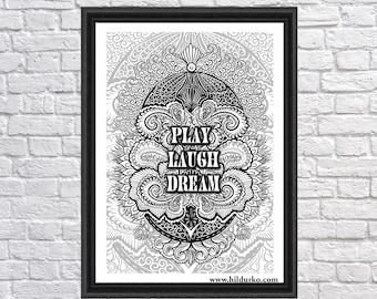 Play laugh dream, Digital Art Print, Bohemian, Quotes,  INSTANT DOWNLOAD, black & white,  Digital Download, Gallah Wall Art