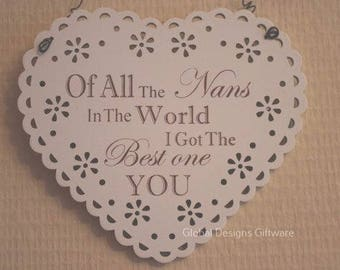 Nan Gift Sign Plaque Heart Lace Cut Out Plaque Of All The In Nans The World I Got The Best One You F1695D