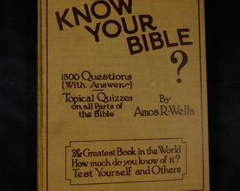 Know Your Bible 1500 Question and Answers and 21 Topical Quizzes Covering the Entire Bible by Amos R. Wells Vintage hardback book Trivia