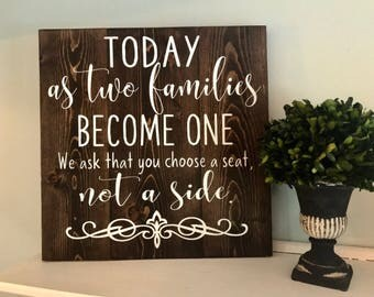 Today as two families become one, we ask that you choose a seat, not a side | Wedding Sign | Wedding ceremony sign | Wedding decor