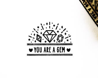 You Are a Gem, Rubber Stamp, Polymer Stamp