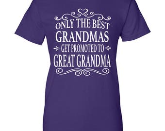 Only The Best Grandmas Get Promoted To Great Grandma - Women T-Shirt - Great Grandma Shirts - Great Grandma Gifts