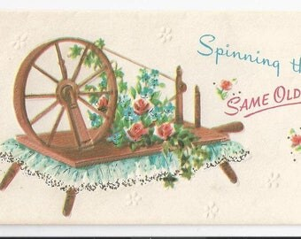 """1950s Lovely Birthday Card """"Spinning the Same Old Yarn"""" Spinning Wheel"""