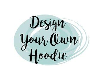Design Your Own Hoodie // Baby Hoodie // Hooded Tshirt