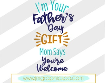 I'm your fathers day gift svg, eps, dxf, png, cricut, cameo, scan N cut, cut file, fathers day svg, 1st fathers day svg, funny fathers day