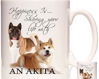 AKITA Gift Mug, Happiness Is.... Ceramic Mug Can Be Personalised with a name and or a short message. Same Design Both Sides