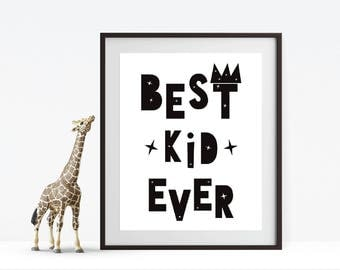 Best Kid Ever print, nursery print, kids room print, monochrome print, digital print, typography wall art, digital wall art, home wall art