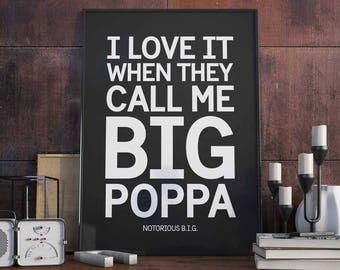 Big Poppa - Poster - Art Print - Notorious B.I.G, Biggie Smalls, Song Lyric, Hip Hop, Rap, Music, Quote, Gift Idea