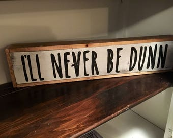 Rae Dunn Inspired Wood Sign Ill never be dunn