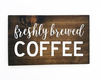 Freshly Brewed Coffee, Wood Sign, Coffee Sign, Coffee Bar, Coffee