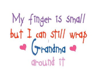 Small Finger Wrap Grandma Around It Machine Embroidery Design Pattern File - Fits 4x4 Hoop - MULTIPLE FORMATS- Instant Download