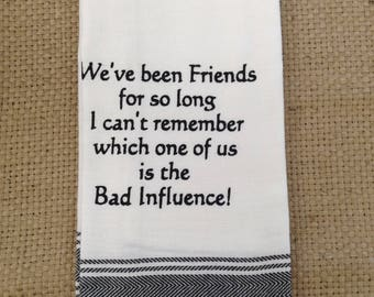 Funny Kitchen Dish Towel or Tea Towel - Perfect Gift for Friends, Hostess or Housewarming.