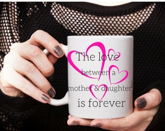 Mother Daughter Coffee Mug - Perfect Gift for Mom, Daughter - Valentine's Day, Birthday