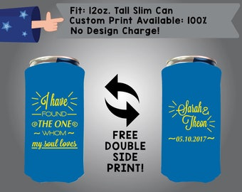 I have found the one whom my soul loves 12 oz Tall Slim Can Wedding Cooler Double Side Print (12TSC-W2)