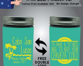 To Have and To Hold and To Keep Your Cerveza Cold 32 oz Quart Mason Jar Wedding Cooler Double Side Print (32QMJ-W1)