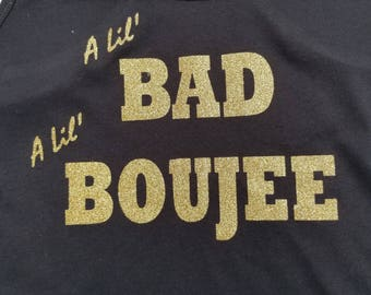 A lil Bad and Boujee GLITTER Racerback Tank OR Tee Customizable Image Color