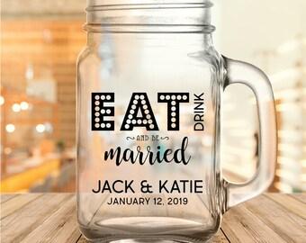 Custom Eat, Drink, and Be Married Wedding Favor Mason Jars
