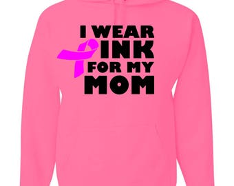 I Wear Pink For My Mom Hoodie Sweatshirt