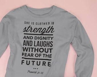 Proverb 31 Long SLV Shirt, Spiritual Shirts, Empowerment Shirts, Inspiration Shirt, Gift for Her, Maternity Gift