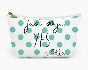 Just Say Yes Zoella Inspired Quote makeup bag / Unique / Gift / wash bag / Zoe sugg makeup bag / youtube / youtuber / TEAL polka dot