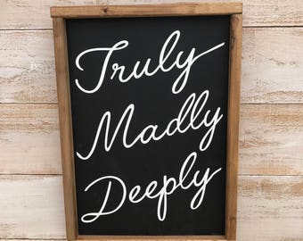 Truly Madly Deeply 12x16