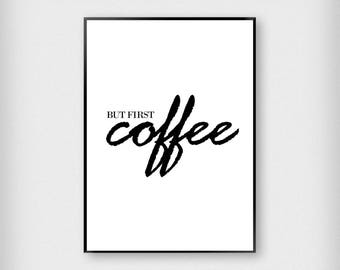 But First Coffee Print | Kitchen | Black and White | Typography - Caffeine - Poster