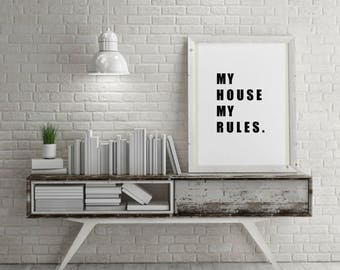 My House My Rules - DIY Printable Quotes for home. Housewarming Gift, Typography Wall Art.