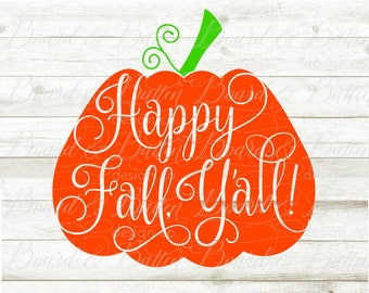 Fall Svg File - Pumpkin Svg Files - Happy Fall Y'All Svg - Fall Cricut Designs - Svg Fall Designs - Pumpkin Svg Design