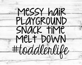 Toddler Life SVG - PNG, #toddlerlife Svg, Toddler Boy Svg, Toddler Girl Svg, Kid's Svg, Baby Svg, Cricut Svg, Cricut, Heat Transfer Vinyl