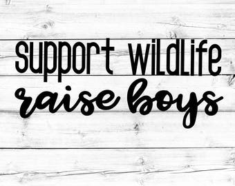 Support Wildlife Raise Boys SVG - PNG, Mom Svg, Boy Mom Svg, Mom of Boys Svg, Svg Files, Svg for Cricut, Svg for Silhouette