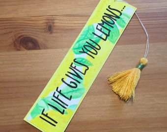 Lemon bookmarks / handmade/with handmade tassel/if life gives you Lemons / yellow / green/small / quotes bookmarks / lemon and leaves